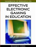 Handbook of Research on Effective Electronic Gaming in Education, Ferdig, Richard E., 1599048086