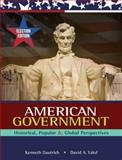 American Government : Historical, Popular and Global Perspectives, Dautrich, Kenneth and Yalof, David, 0495568082