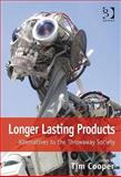 Longer Lasting Products : Alternatives to the Throwaway Society, Tim Cooper, 0566088088