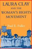 Laura Clay and the Woman's Rights Movement 9780813108087