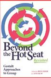 Beyond the Hot Seat Revisited : Gestalt Approaches to Group, , 1889968080