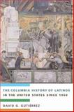 The Columbia History of Latinos in the United States Since 1960, , 0231118082