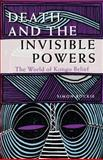 Death and the Invisible Powers 9780253208088