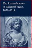 The Remembrances of Elizabeth Freke, 1671-1714, Freke, Elizabeth, 0521808081