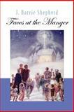 Faces at the Manger, J. Barrie Shepherd, 0664228089