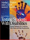 Testing Students with Disabilities : Practical Strategies for Complying with District and State Requirements, Thurlow, Martha L. and Elliott, Judy L., 0761938087