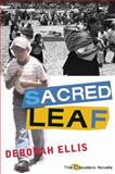 Sacred Leaf, Deborah Ellis, 0888998082