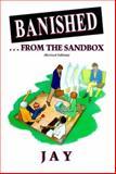 Banished...from the Sandbox, Jay, 0910668086