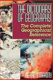 Dictionary of Geography : The Complete Geographical Reference, O'Mahony, Kieran, 0944638082