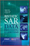 Bistatic SAR Data Processing Algorithms, Qiu, Xiaolan and Ding, Chibiao, 111818808X