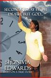 Seconds Away from Death, but God, Shonivia Edwards, 1469198088