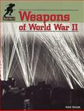 Weapons of World War II, Mike Taylor, 1562398083