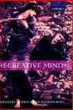 Recreative Minds : Imagination in Philosophy and Psychology, Currie, Gregory and Ravenscroft, Ian, 0198238088