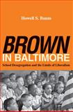 Brown in Baltimore, Howell S. Baum, 0801448085