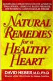Natural Remedies for a Healthy Heart, David Heber, 0895298082