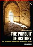 The Pursuit of History : Aims, Methods and New Directions in the Study of History, Tosh, John, 1138808083