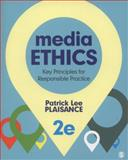 Media Ethics : Key Principles for Responsible Practice, Plaisance, Patrick Lee, 1452258082
