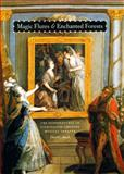Magic Flutes and Enchanted Forests : The Supernatural in Eighteenth-Century Musical Theater, Buch, David J., 0226078094