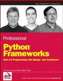 Professional Python Frameworks, Dana Moore and William Wright, 0470138092