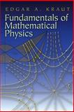 Fundamentals of Mathematical Physics, Kraut, Edgar A., 0486458091