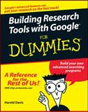Building Research Tools with Google for Dummies, Harold Davis, 076457809X