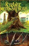 Strange Metamorphosis, P. C. R. Monk, 1480008095