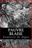 Pauvre Blaise, Comtesse de Ségur, 1482398095