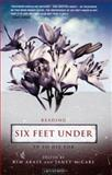 Reading Six Feet Under : TV to Die For, , 1850438099