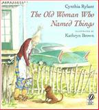 The Old Woman Who Named Things, Cynthia Rylant, 0152578099