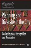 Planning and Diversity in the City : Redistribution, Recognition and Encounter, Fincher, Ruth and Iveson, Kurt, 1403938091