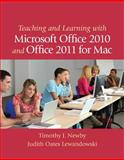 Teaching and Learning with Microsoft Office 2010 and Office 2011 for Mac, Newby, Timothy J. and Lewandowski, Judith O., 0132698099