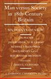 Man Versus Society in Eighteenth-Century Britain : Six Points of View, Clifford, James L., 052114809X