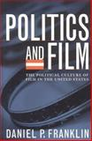 Politics and Film, Daniel P. Franklin, 0742538095