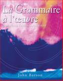 La Grammaire a l'Oeuvre, Barson, John, 0759398097