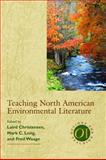 Teaching North American Environmental Literature, Mark C. Long, 0873528093