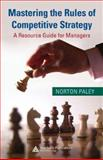 Mastering the Rules of Competitive Strategy 9781420068092