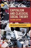 Capitalism and Classical Social Theory, Bratton, John and Denham, David, 1442608099