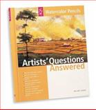Artists' Questions Answered - Watercolor Pencils, Leigh, Hilary, 1560108096