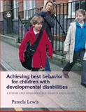 Achieving Best Behavior for Children with Developmental Disabilities, Pamela Lewis, 1843108097