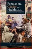 Population, Gender, and Health in India : Methods, Processes, and Policies, , 8171888097
