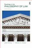 Readings in the Philosophy of Law, Arthur, John and Shaw, William H., 0205708099
