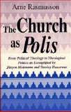 The Church As Polis, Arne Rasmusson and Jurgen Moltmann, 0268008094