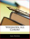 Wiesbaden Als Curort, Emil Pfeiffer, 114149809X