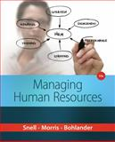 Managing for Human Resources, Snell, Scott A. and Morris, Shad S., 1305388097