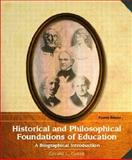 Historical and Philosophical Foundations of Education : A Biographical Introduction, Gutek, Gerald Lee, 013113809X