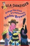 Orange You Glad It's Halloween, Amber Brown?, Paula Danziger, 0142408093