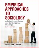 Empirical Approaches to Sociology : A Collection of Classic and Contemporary Readings, Carter, Gregg Lee, 0205628095