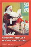 Christmas, Ideology and Popular Culture, Whiteley, Sheila, 0748628096