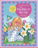 The Parable of the Lily, Thomas Nelson Publishing Staff and Liz Curtis Higgs, 1400318092