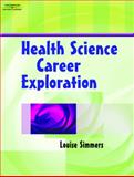 Health Science Career Exploration, Simmers, Louise M., 1401858090